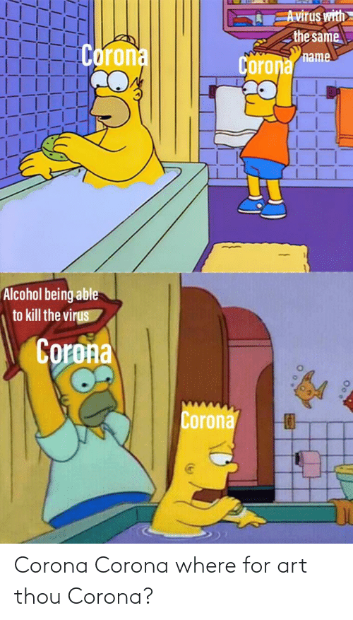 Where: Corona Corona where for art thou Corona?