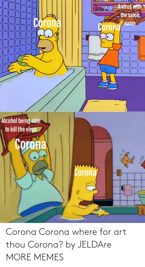 Where: Corona Corona where for art thou Corona? by JELDAre MORE MEMES