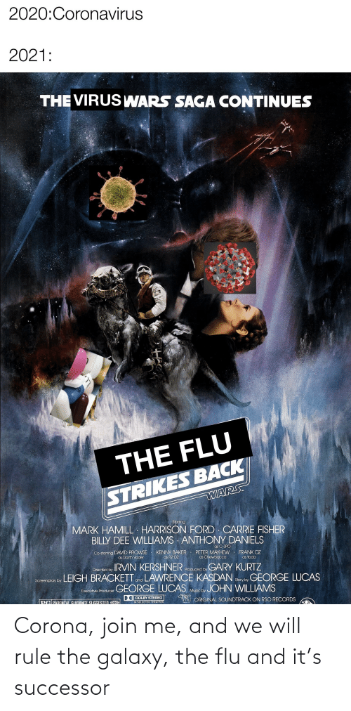Successor: Corona, join me, and we will rule the galaxy, the flu and it's successor