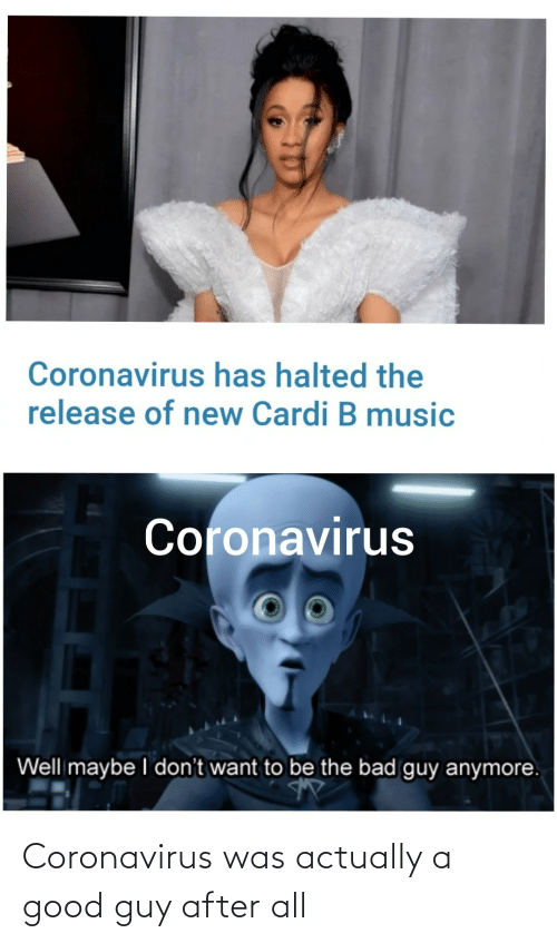 Coronavirus: Coronavirus was actually a good guy after all