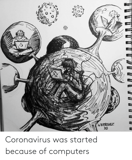 Computers: Coronavirus was started because of computers
