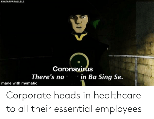 corporate: Corporate heads in healthcare to all their essential employees