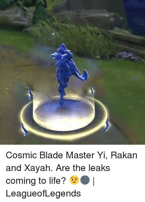 Xayah: Cosmic Blade Master Yi, Rakan and Xayah. Are the leaks coming to life? 😉🌚 | LeagueofLegends