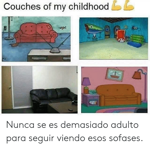 my childhood: Couches of my childhood Nunca se es demasiado adulto para seguir viendo esos sofases.