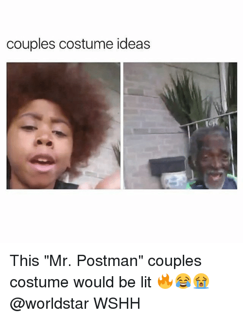 "Lit, Memes, and Worldstar: couples costume ideas This ""Mr. Postman"" couples costume would be lit 🔥😂😭 @worldstar WSHH"