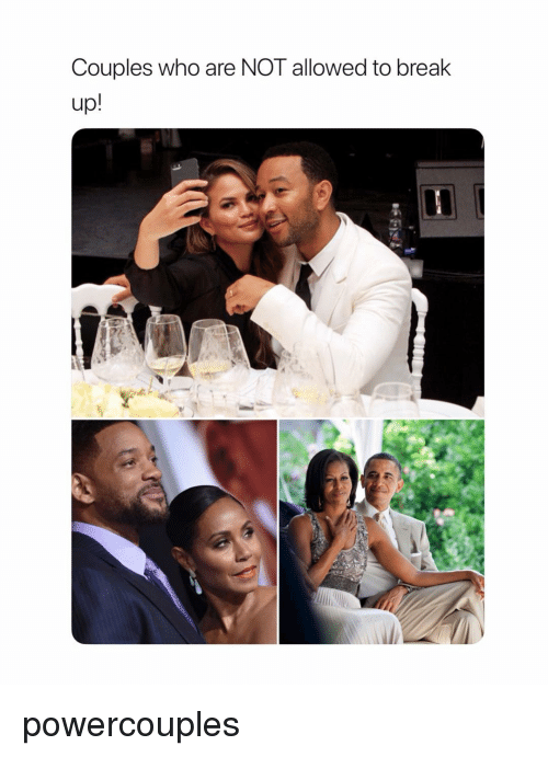 Break, Girl Memes, and Who: Couples who are NOT allowed to break powercouples