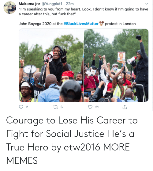 Dank, Memes, and Target: Courage to Lose His Career to Fight for Social Justice He's a True Hero by etw2016 MORE MEMES
