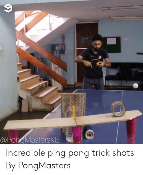Dank, 🤖, and Ping: COURT  @PongMastersKE Incredible ping pong trick shots  By PongMasters