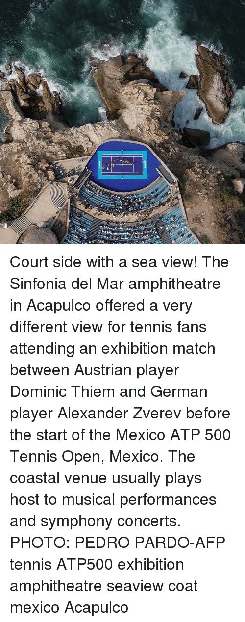 Memes, Match, and Mexico: Court side with a sea view! The Sinfonia del Mar amphitheatre in Acapulco offered a very different view for tennis fans attending an exhibition match between Austrian player Dominic Thiem and German player Alexander Zverev before the start of the Mexico ATP 500 Tennis Open, Mexico. The coastal venue usually plays host to musical performances and symphony concerts. PHOTO: PEDRO PARDO-AFP tennis ATP500 exhibition amphitheatre seaview coat mexico Acapulco