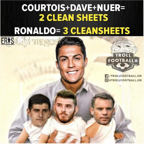 Memes, Troll, and Ronaldo: COURTOIS-DAVE-NUER  2 CLEAN SHEETS  RONALDO= 3 CLEANSHEETS  ERAS  TROLL  FOOTBALLO  TROLLFOOTBALL.HD  Θ@TROLLFOOTBALL.HD