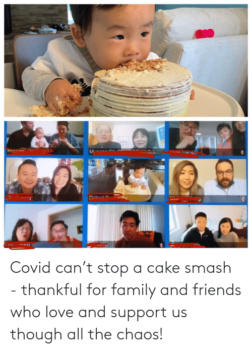 chaos: Covid can't stop a cake smash - thankful for family and friends who love and support us though all the chaos!