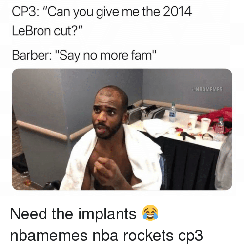 """Barber, Basketball, and Fam: CP3: """"Can you give me the 2014  LeBron cut?""""  Barber: """"Say no more fam  NBAMEMES Need the implants 😂 nbamemes nba rockets cp3"""