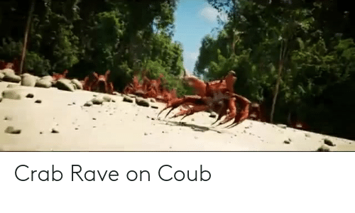 Crab Rave on Coub | Rave Meme on awwmemes com