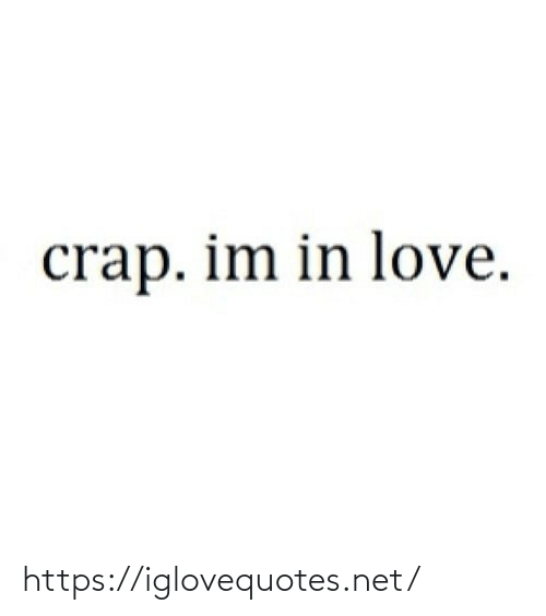 crap: crap. im in love. https://iglovequotes.net/