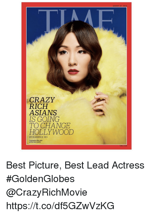Crazy, Memes, and Best: CRAZY  RICH  ASIANS  IS GOING  TO CHANGE  HOLLYWOOD  BY KAREN K. HO  Constance Wu,star  of the new movle Best Picture, Best Lead Actress #GoldenGlobes @CrazyRichMovie https://t.co/df5GZwVzKG