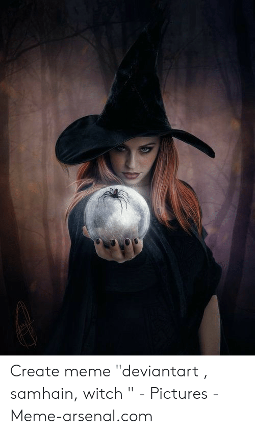 Create Meme Deviantart Samhain Witch - Pictures - Meme-Arsenalcom
