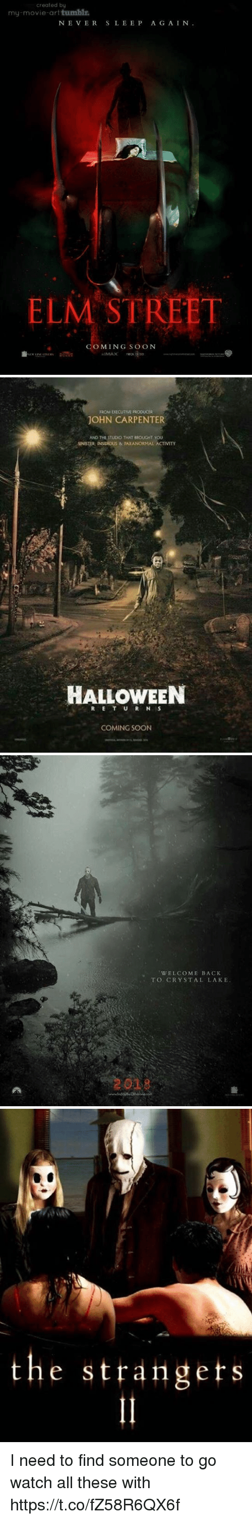 insidious: created by  my-movie-art tumblr  NE VERSLEEP A G AIN.  ELM STREET  COMING SO oN   ROM EXECUTIVE PRODUCER  JOHN CARPENTER  AND THE STUDIO THAT BROUGHT YOU  SINISTER INSIDIOUS & TARANORMAL ACTIVITY  HALLOWEEN  COMING SOON   WELCOME BACK  TO CRYSTAL LAKE  2029   the strangets  1 I need to find someone to go watch all these with https://t.co/fZ58R6QX6f