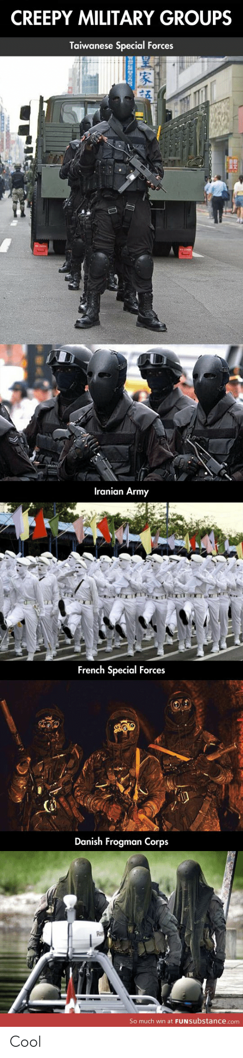 special forces: CREEPY MILITARY GROUPS  Taiwanese Special Forces  Iranian Army  French Special Forces  Danish Frogman Corps  So much win at FUNSubstance.com Cool