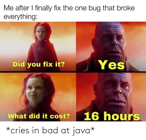 Cries: *cries in bad at java*