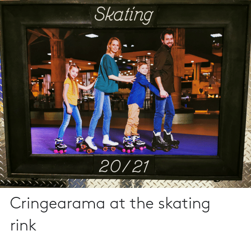 Rink: Cringearama at the skating rink