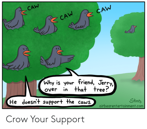 crow: Crow Your Support