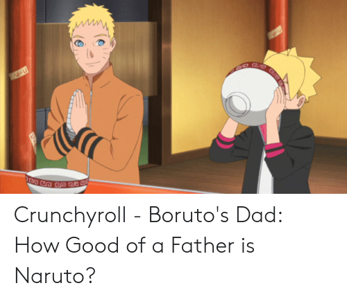 Crunchyroll - Boruto's Dad How Good of a Father Is Naruto