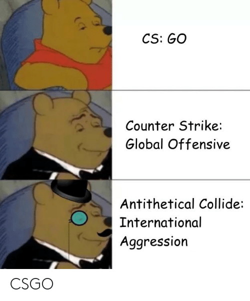 Counter Strike, International, and Cs Go: CS: GO  Counter Strike:  Global Offensive  Antithetical Collide  International  Aggression CSGO