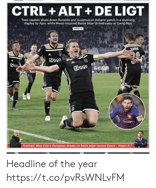 Juventus: CTRL +ALT+DE LIGT  Teen captain shuts down Ronaldo and Juventus on Italians' patch in a stunning  display by Ajax, while Messi-inspired Barca blow United away at Camp Nou  PAGES4-5  Ec  図gga  Football: Man City's European dream on knife edge versus Spurs-Pages 6-7 Headline of the year https://t.co/pvRsWNLvFM