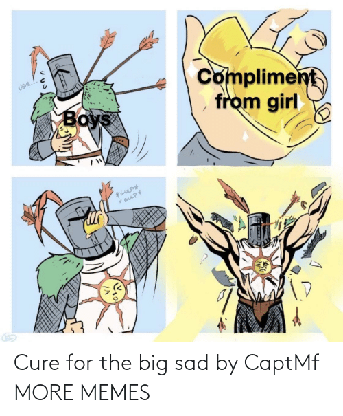 big: Cure for the big sad by CaptMf MORE MEMES