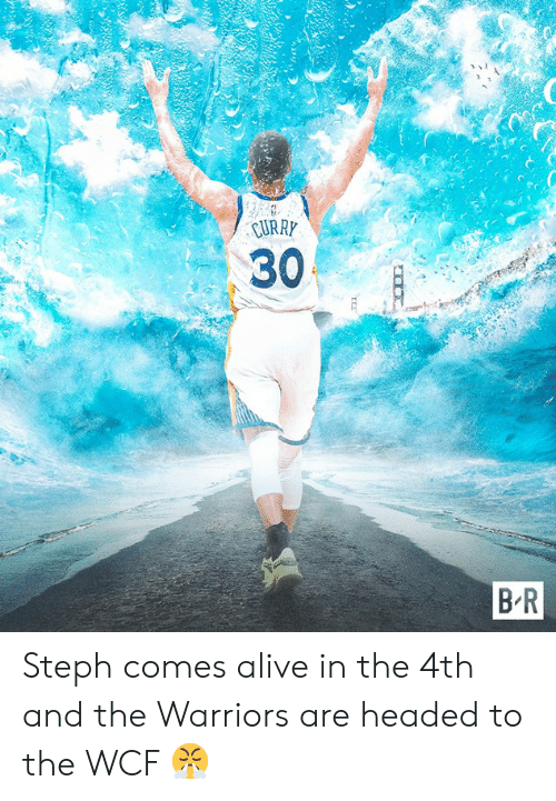Steph: CURR  30  B R Steph comes alive in the 4th and the Warriors are headed to the WCF 😤