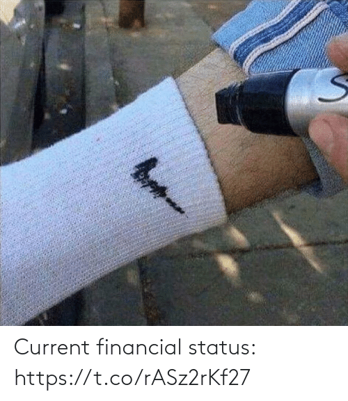 Current: Current financial status: https://t.co/rASz2rKf27