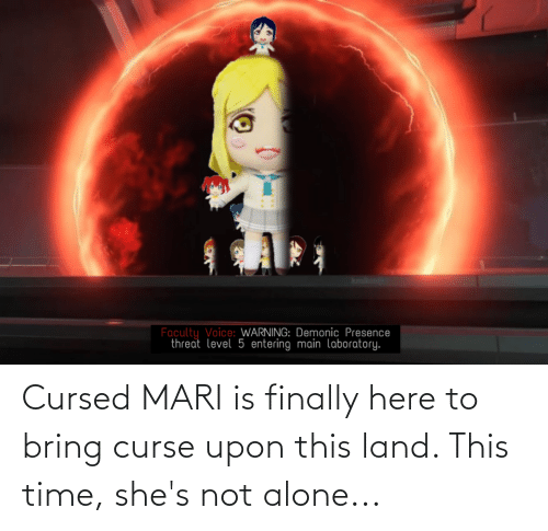 Not Alone: Cursed MARI is finally here to bring curse upon this land. This time, she's not alone...