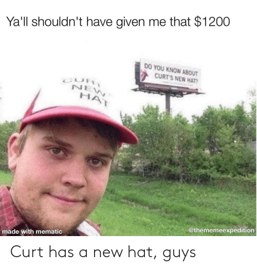 A New: Curt has a new hat, guys