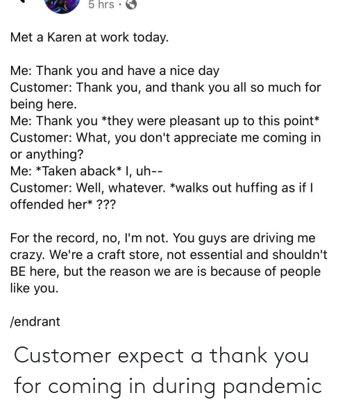 Coming In: Customer expect a thank you for coming in during pandemic