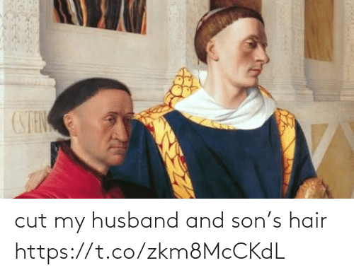 son: cut my husband and son's hair https://t.co/zkm8McCKdL