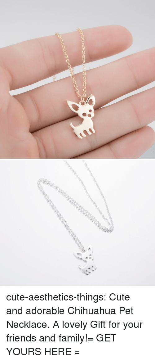 Chihuahua, Cute, and Family: cute-aesthetics-things:  Cute and adorable Chihuahua Pet Necklace. A lovely Gift for your friends and family!= GET YOURS HERE =