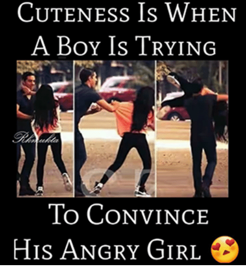 Angry Girl: CuteneSs Is WHEN  A Boy Is TrYING  To ConvINCE  HIs ANGRY GIRL