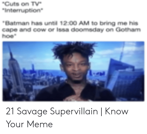 25 best memes about 21 savage supervillain 21 savage supervillain memes 21 savage supervillain memes