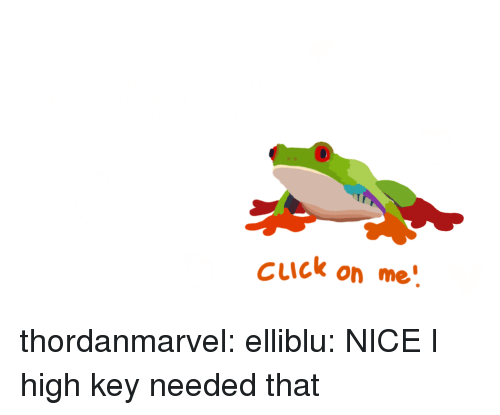 Tumblr, Blog, and Http: cuuck on me' thordanmarvel:  elliblu: NICE  I high key needed that