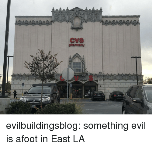 CVS: CVS  CV S evilbuildingsblog: something evil is afoot in East LA