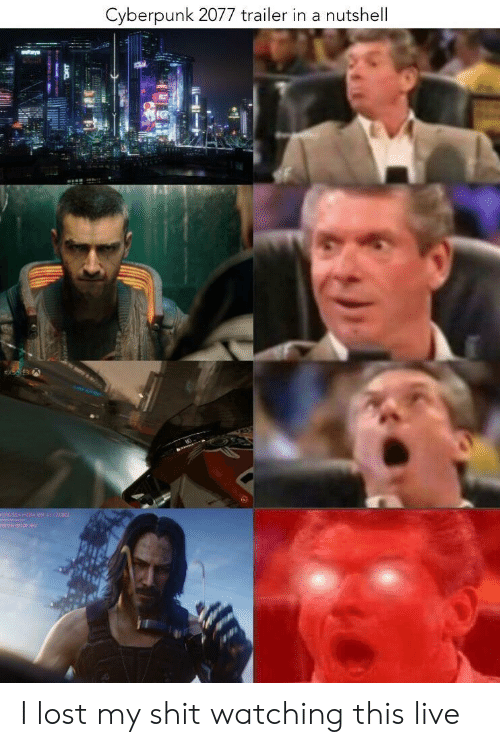 Shit, Lost, and Live: Cyberpunk 2077 trailer in a nutshell  trye I lost my shit watching this live