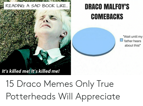 D EOOK LIKE DRACO MALFOYS COMEBACKS Wait Until My Father Hears About