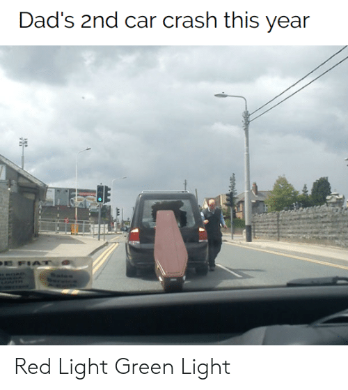 Fiat, Crash, and Red: Dad's 2nd car crash this year  E FIAT  дд Red Light Green Light