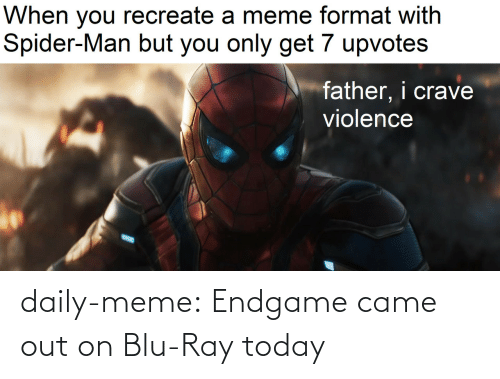 ray: daily-meme:  Endgame came out on Blu-Ray today