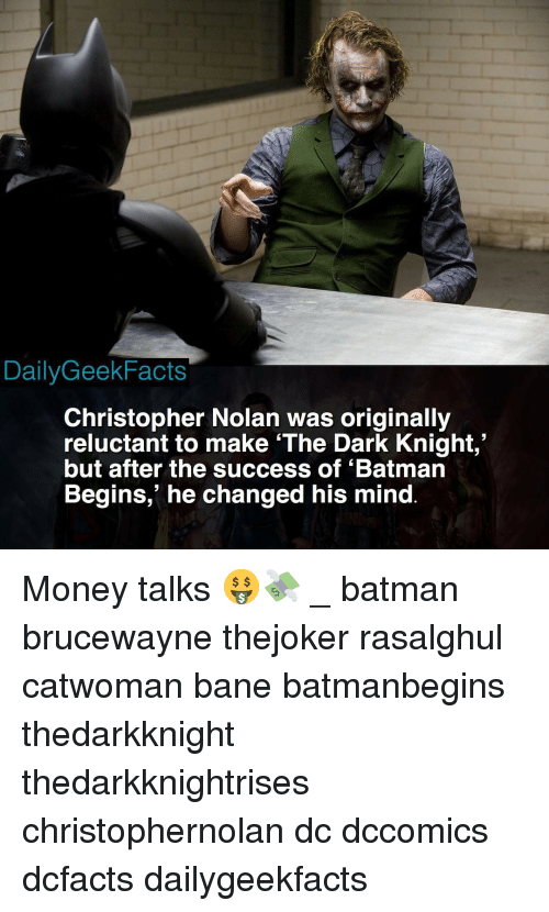 "dark knight: DailyGeekFacts  Christopher Nolan was originally  reluctant to make 'The Dark Knight,""  but after the success of 'Batman  Begins,' he changed his mind Money talks 🤑💸 _ batman brucewayne thejoker rasalghul catwoman bane batmanbegins thedarkknight thedarkknightrises christophernolan dc dccomics dcfacts dailygeekfacts"