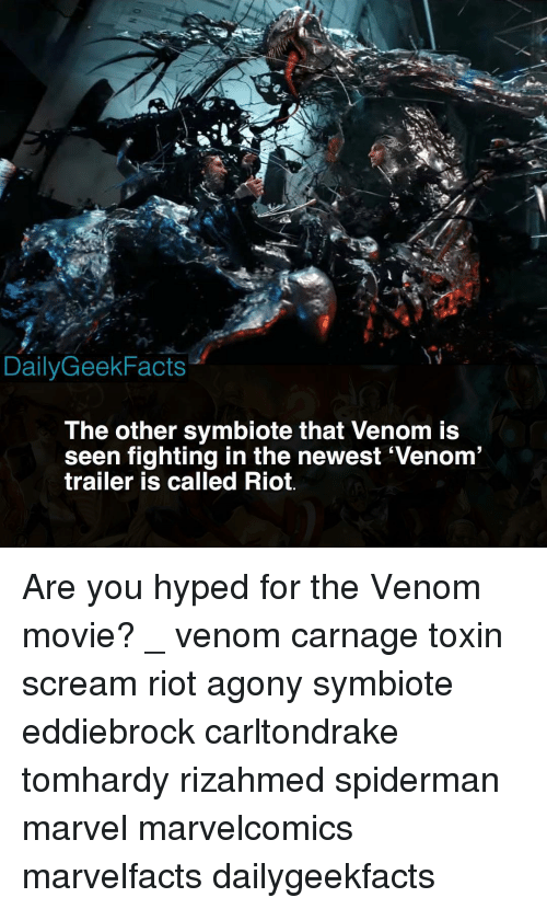 Memes, Riot, and Scream: DailyGeekFacts  The other symbiote that Venom is  seen fighting in the newest Venom  trailer is called Riot. Are you hyped for the Venom movie? _ venom carnage toxin scream riot agony symbiote eddiebrock carltondrake tomhardy rizahmed spiderman marvel marvelcomics marvelfacts dailygeekfacts