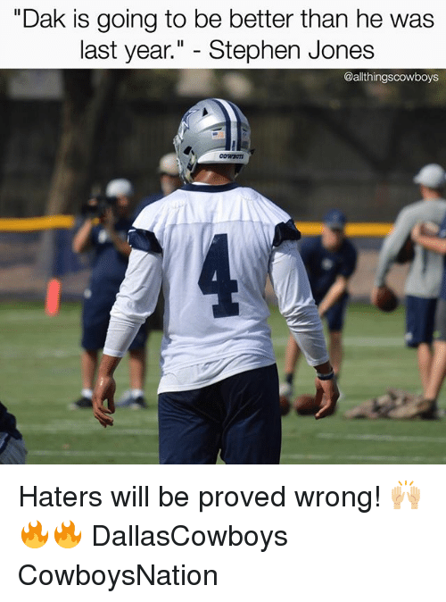 "Cowboysnation: ""Dak is going to be better than he was  last year."" - Stephen Jones  @allthingscowboys Haters will be proved wrong! 🙌🏼🔥🔥 DallasCowboys CowboysNation ✭"