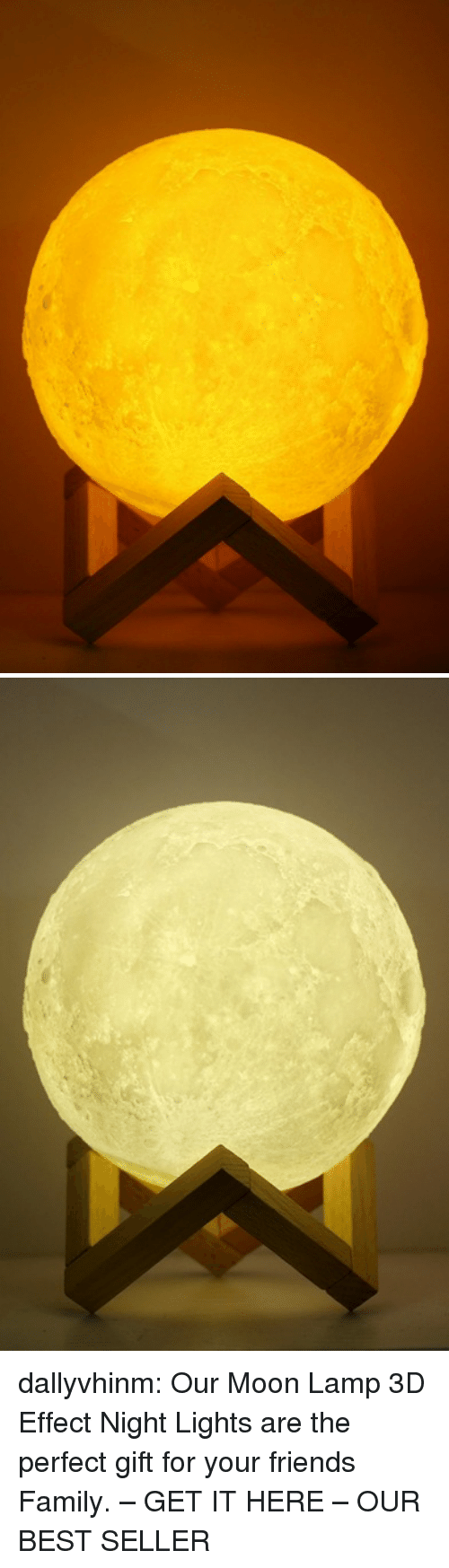 Family, Friends, and Tumblr: dallyvhinm: Our Moon Lamp 3D Effect Night Lights are the perfect gift for your friends  Family. – GET IT HERE – OUR BEST SELLER