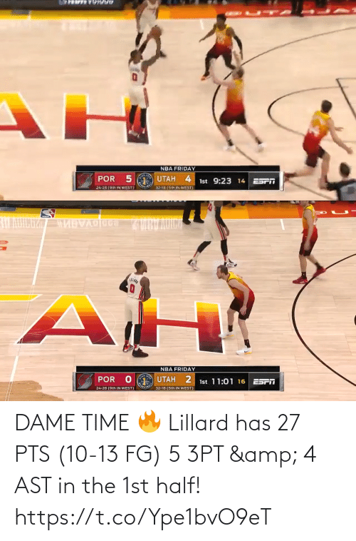 Has: DAME TIME 🔥  Lillard has 27 PTS (10-13 FG) 5 3PT & 4 AST in the 1st half!   https://t.co/Ype1bvO9eT