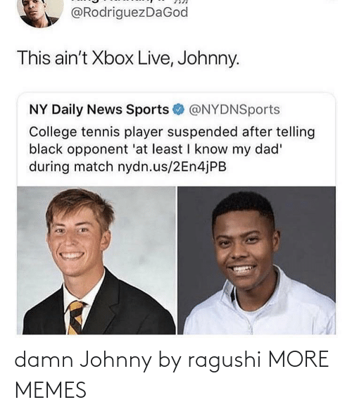 Johnny: damn Johnny by ragushi MORE MEMES